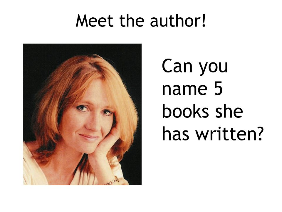 Meet the author! Can you name 5 books she has written?