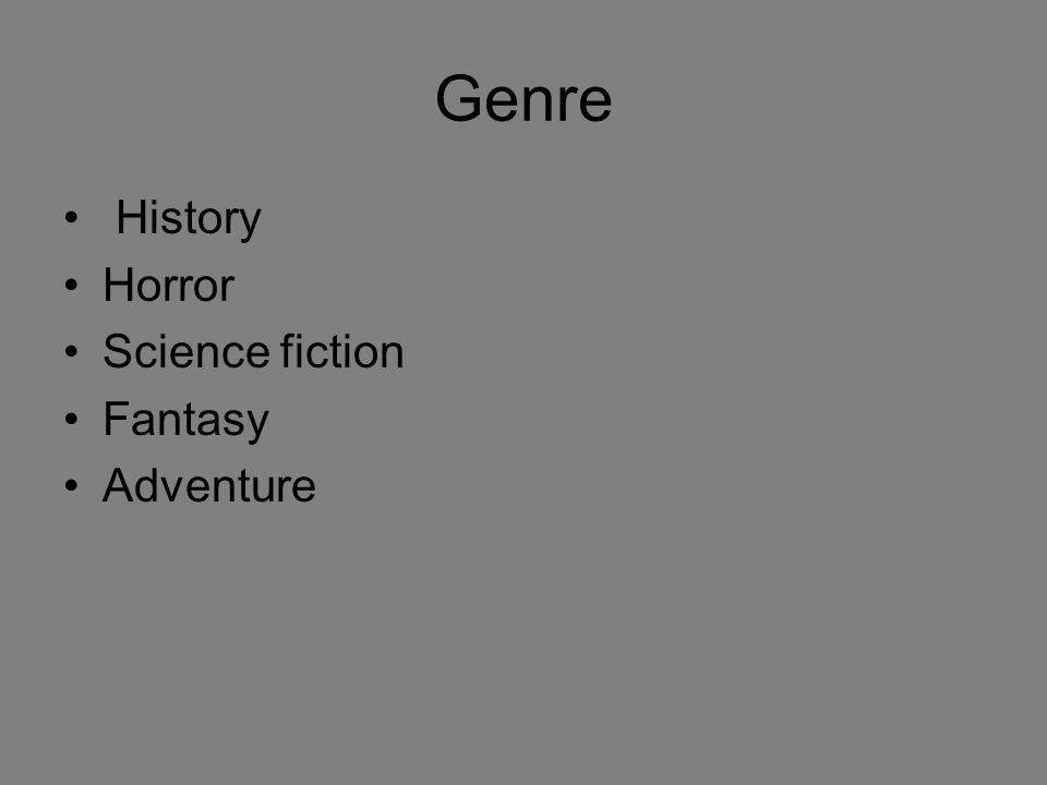 Genre History Horror Science fiction Fantasy Adventure