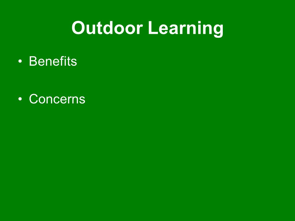Outdoor Learning Benefits Concerns