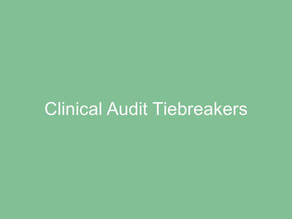 Clinical Audit Tiebreakers