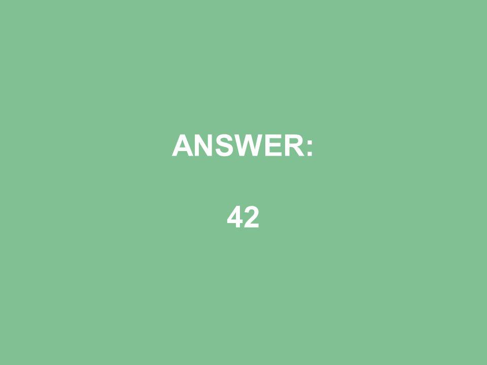 ANSWER: 42