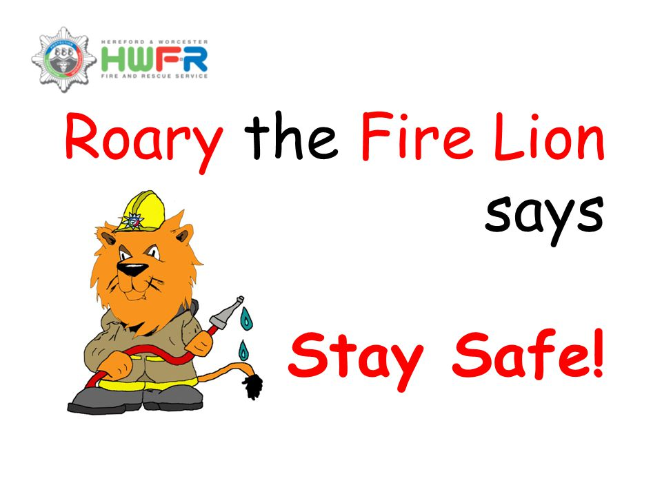 Roary the Fire Lion says Stay Safe!