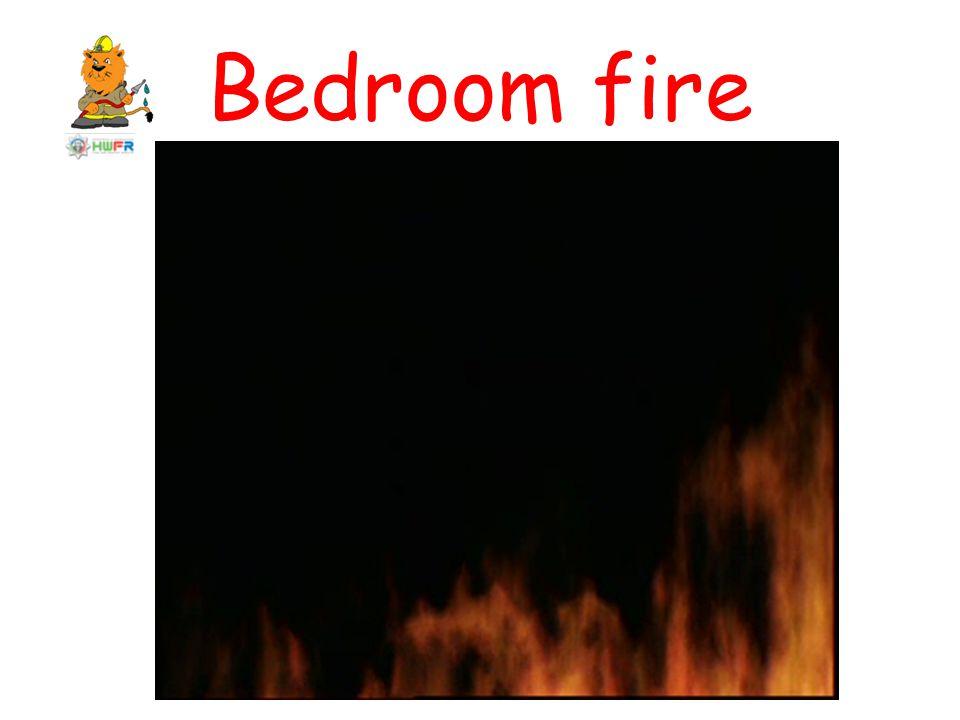 Bedroom fire