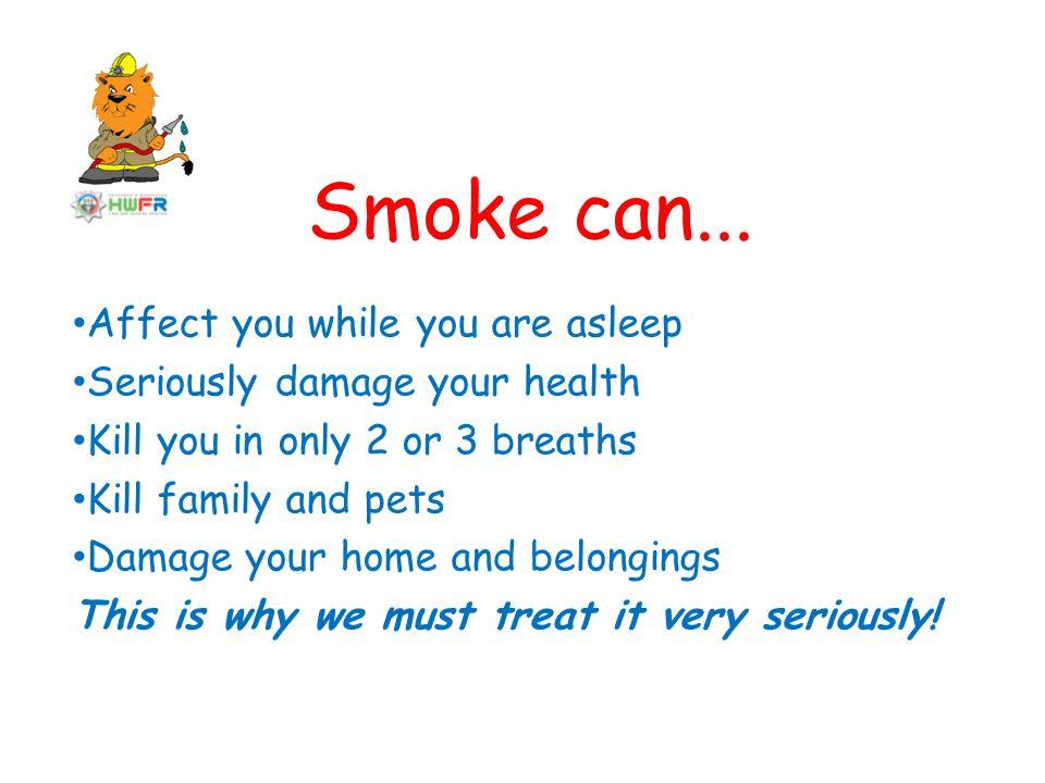 Smoke can...