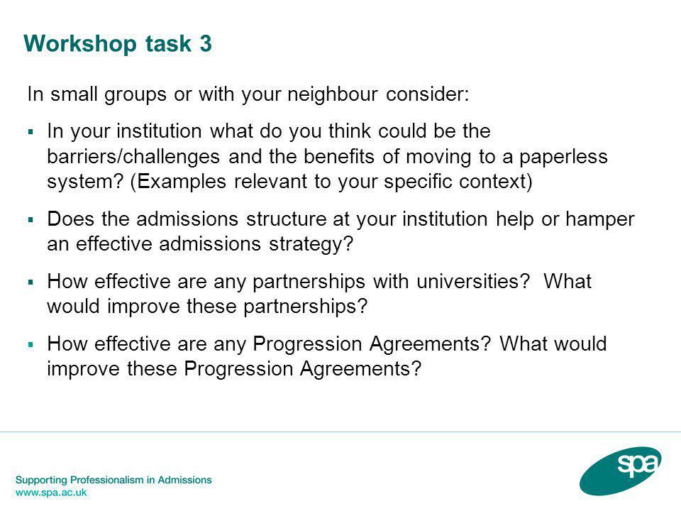 Workshop task 3 In small groups or with your neighbour consider:  In your institution what do you think could be the barriers/challenges and the bene