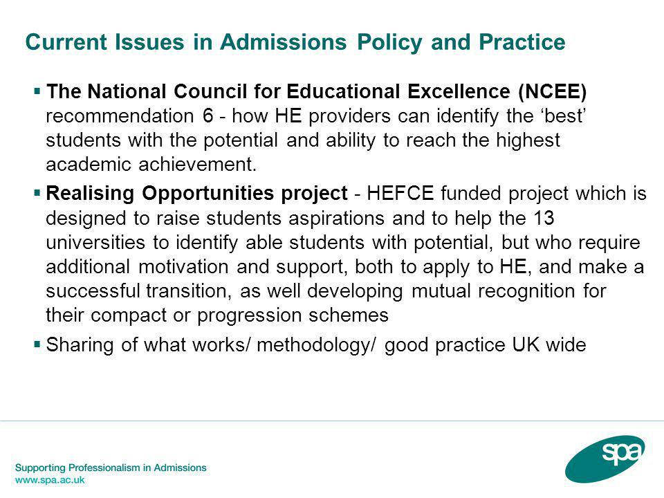 Current Issues in Admissions Policy and Practice  The National Council for Educational Excellence (NCEE) recommendation 6 - how HE providers can identify the 'best' students with the potential and ability to reach the highest academic achievement.