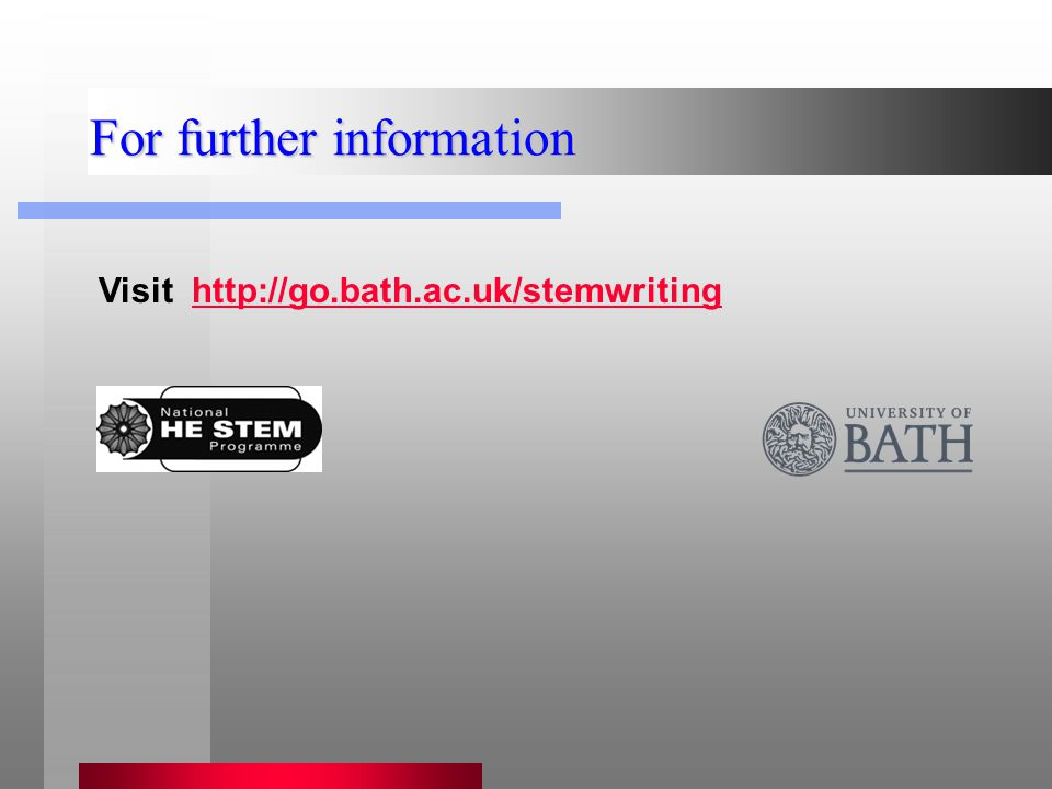For further information Visit http://go.bath.ac.uk/stemwritinghttp://go.bath.ac.uk/stemwriting