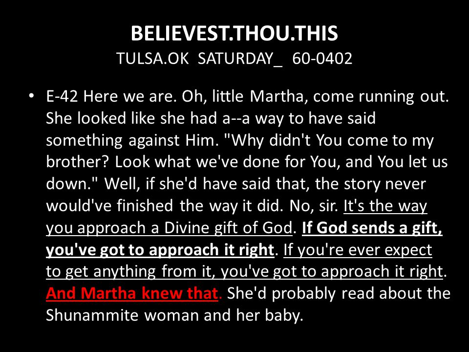 BELIEVEST.THOU.THIS TULSA.OK SATURDAY_ 60-0402 E-42 Here we are.