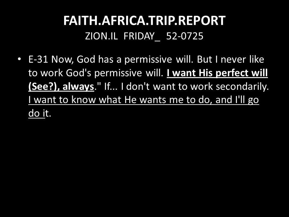 FAITH.AFRICA.TRIP.REPORT ZION.IL FRIDAY_ 52-0725 E-31 Now, God has a permissive will.
