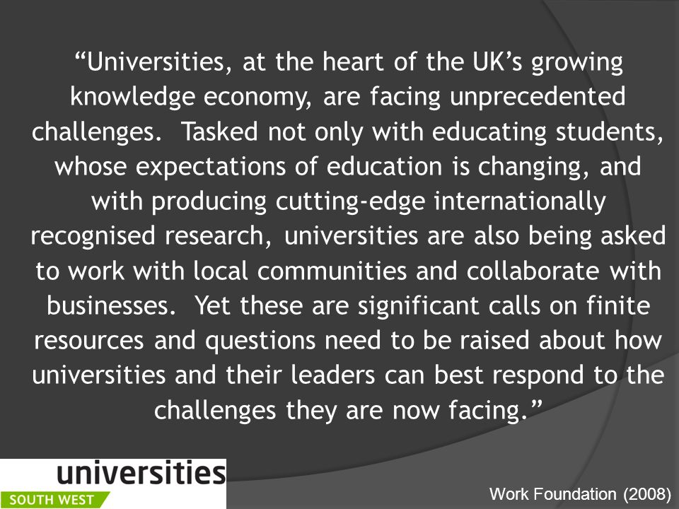 Universities, at the heart of the UK's growing knowledge economy, are facing unprecedented challenges.
