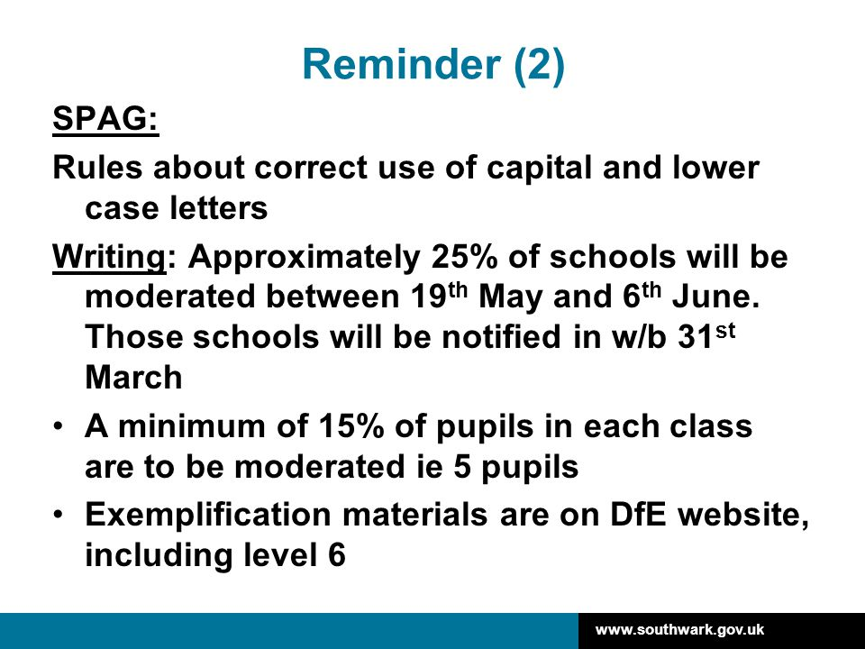 www.southwark.gov.uk Y6 – pupil registration The pupil registration section of NCA tools opens on Monday 24 th February and closes on 21 st March This includes registration for L3-5 tests and L6 tests