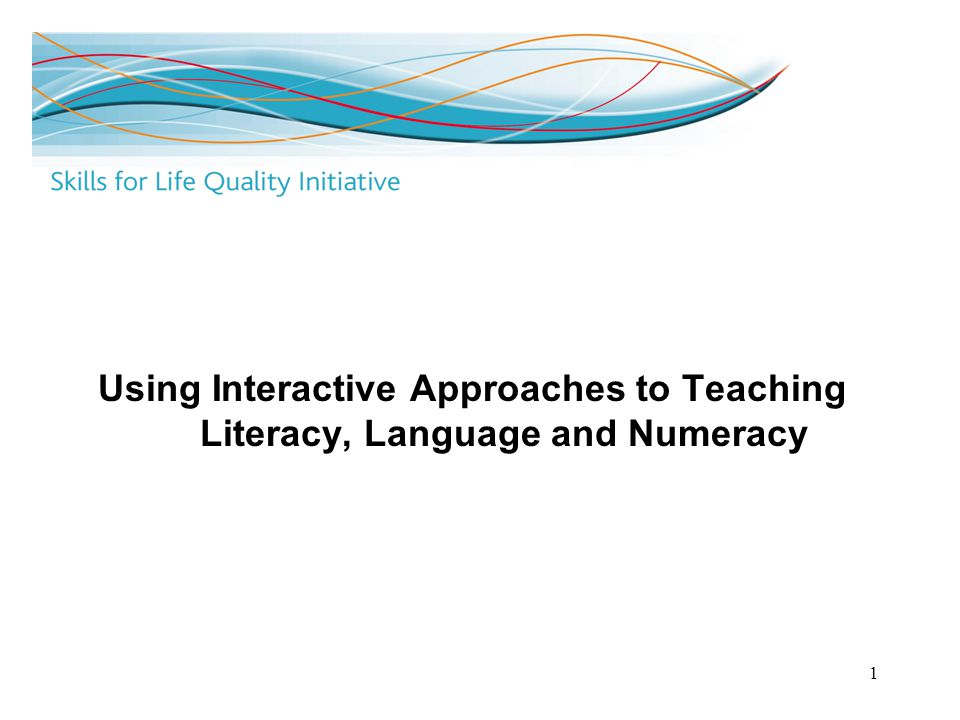 1 Using Interactive Approaches to Teaching Literacy, Language and Numeracy