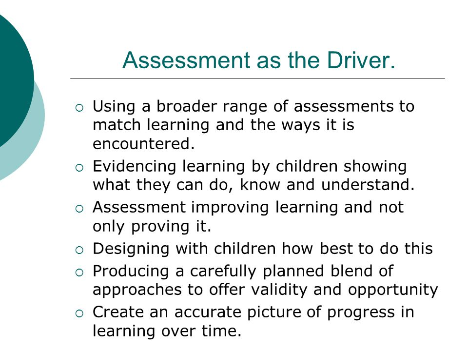 Assessment as the Driver.