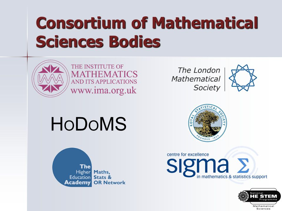 Consortium of Mathematical Sciences Bodies H O D O MS