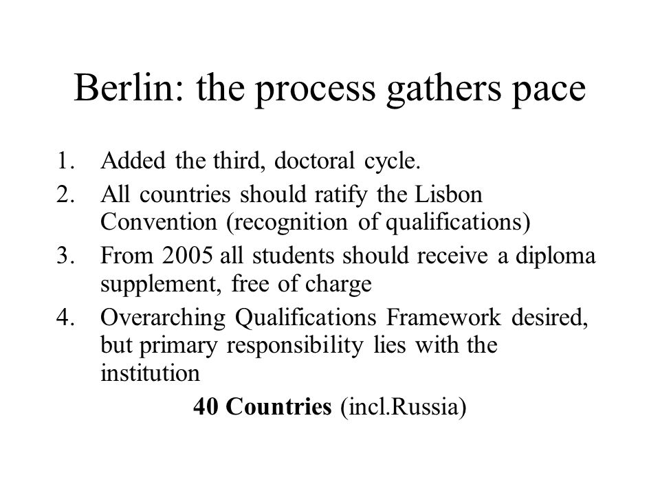 Berlin: the process gathers pace 1.Added the third, doctoral cycle.