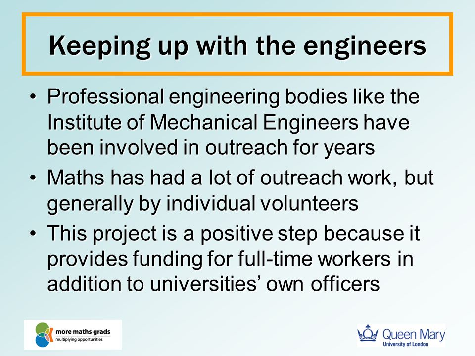 Keeping up with the engineers Professional engineering bodies like the Institute of Mechanical Engineers have been involved in outreach for yearsProfe