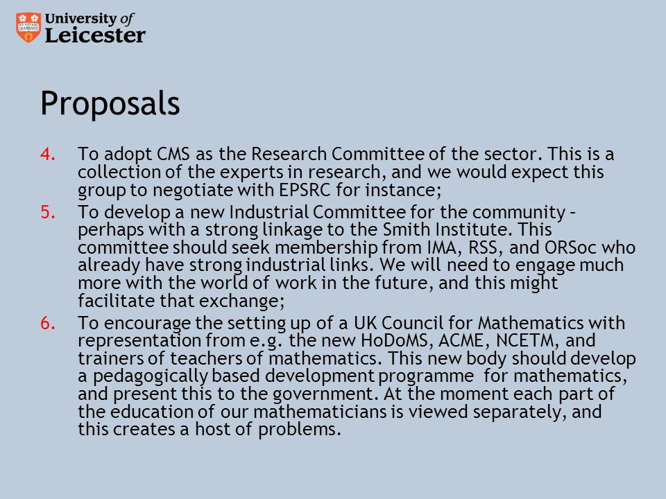 Proposals 4.To adopt CMS as the Research Committee of the sector.