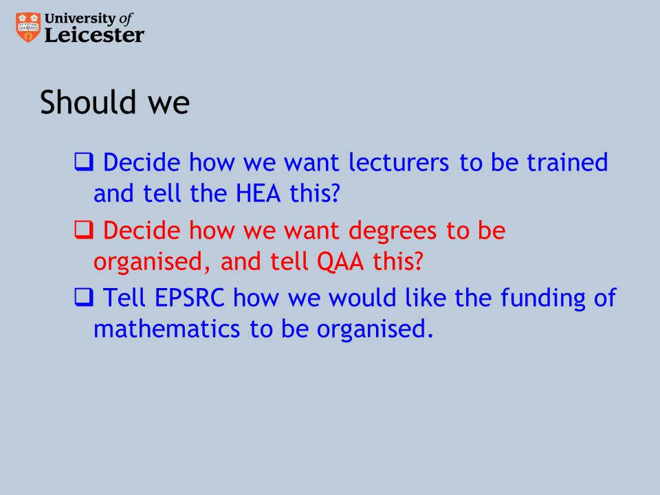 Should we  Decide how we want lecturers to be trained and tell the HEA this.