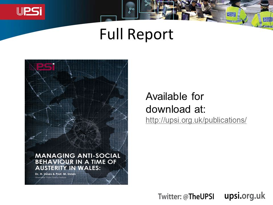 Full Report Available for download at: http://upsi.org.uk/publications/