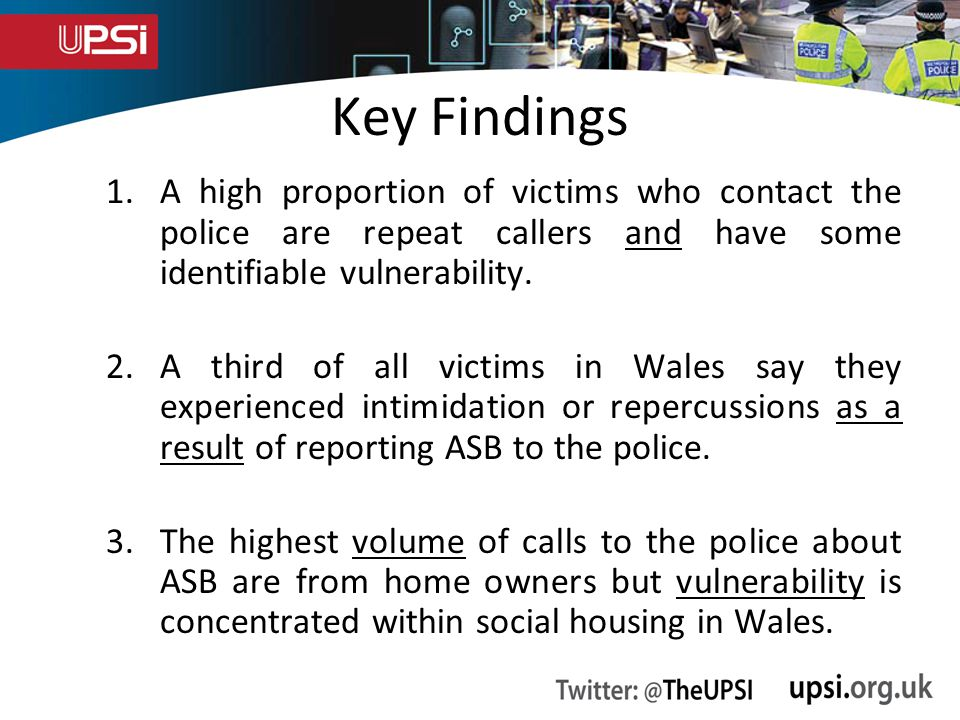 Key Findings 1.A high proportion of victims who contact the police are repeat callers and have some identifiable vulnerability.