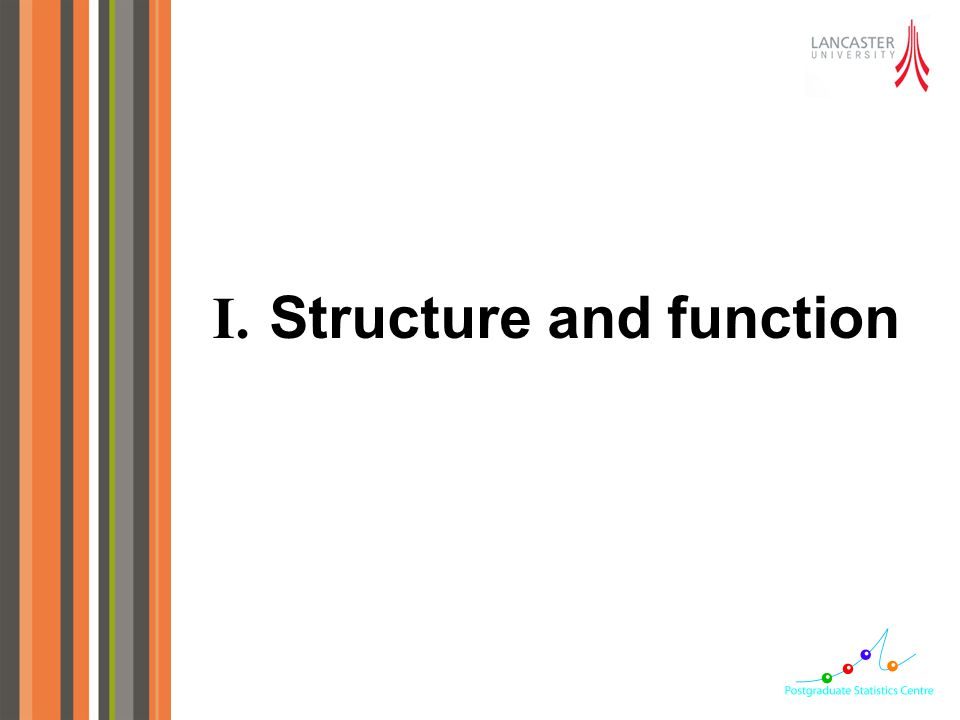 I. Structure and function
