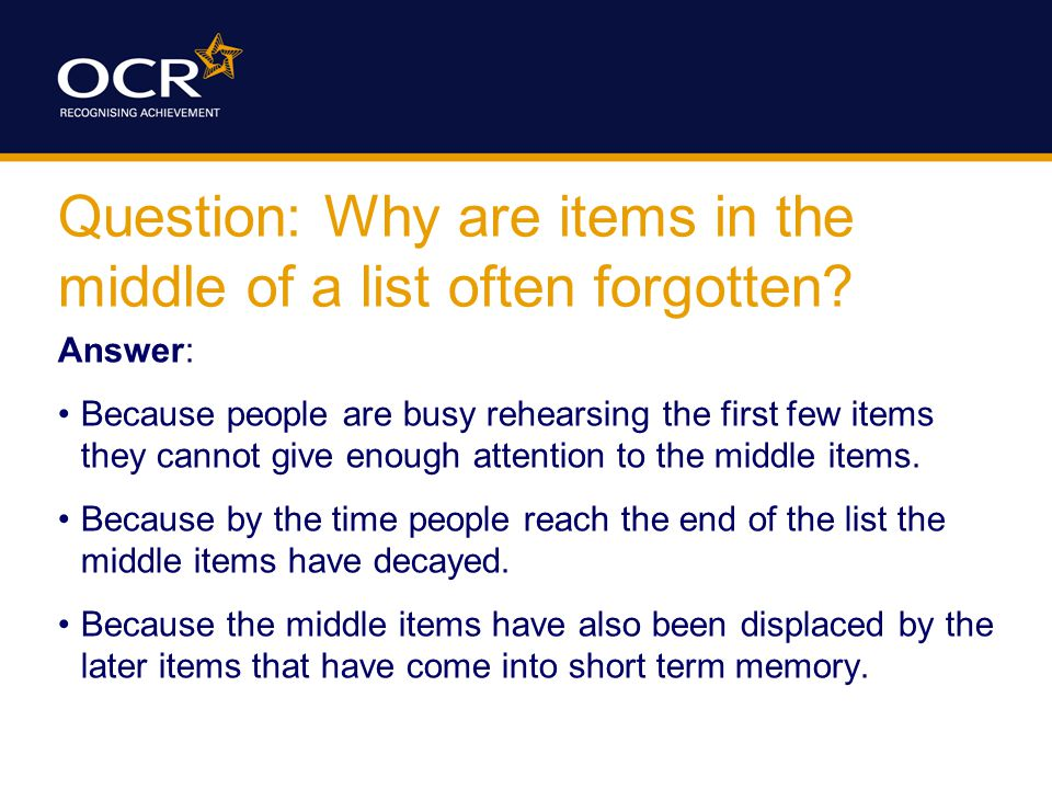 Question: Why are items in the middle of a list often forgotten.
