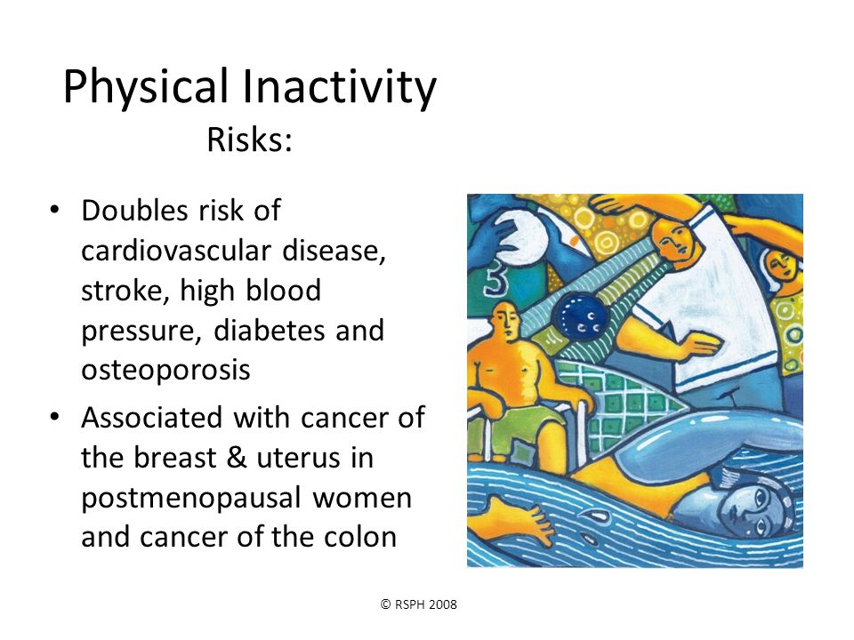 © RSPH 2008 Physical Activity Get active Take regular moderate exercise for 30 minutes, 5 days a week = 2 or 3 bouts of 10-15 minutes daily Moderate means enough to make you breathe faster yet able to talk comfortably