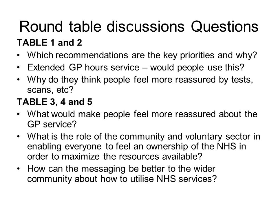 Round table discussions Questions TABLE 1 and 2 Which recommendations are the key priorities and why.