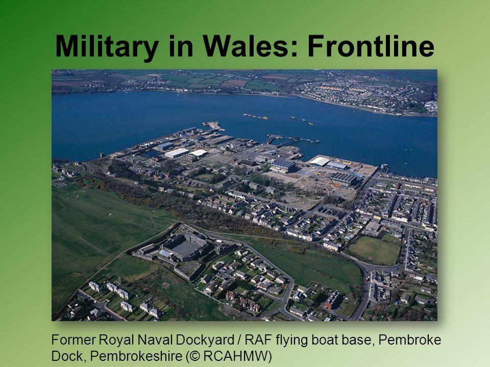 Military in Wales: Frontline Former Royal Naval Dockyard / RAF flying boat base, Pembroke Dock, Pembrokeshire (© RCAHMW)