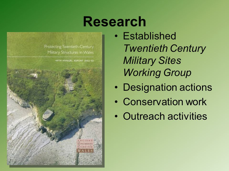 Research Established Twentieth Century Military Sites Working Group Designation actions Conservation work Outreach activities