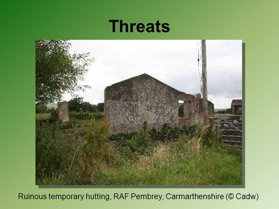 Threats Ruinous temporary hutting, RAF Pembrey, Carmarthenshire (© Cadw)
