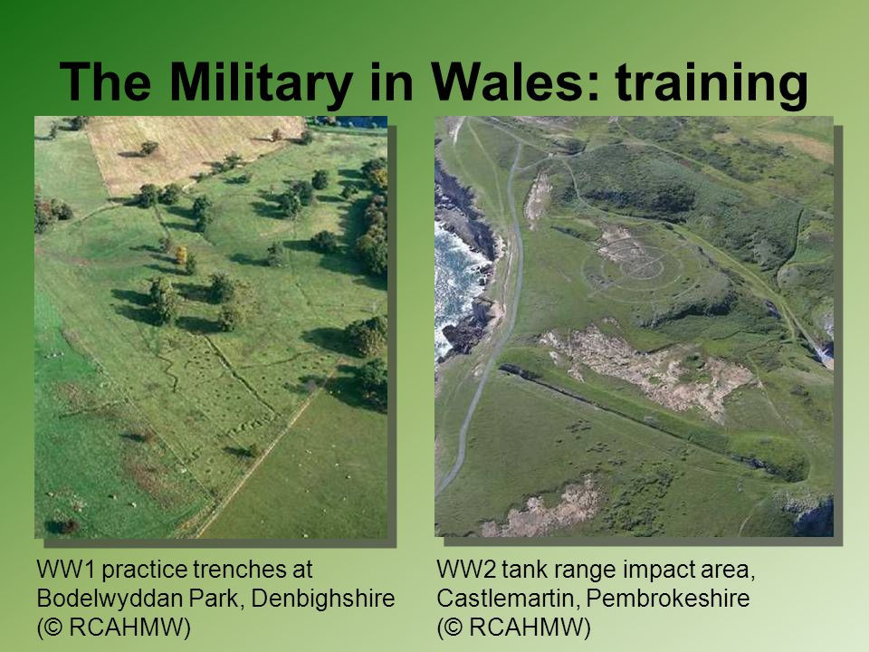 The Military in Wales: training WW2 tank range impact area, Castlemartin, Pembrokeshire (© RCAHMW) WW1 practice trenches at Bodelwyddan Park, Denbighs