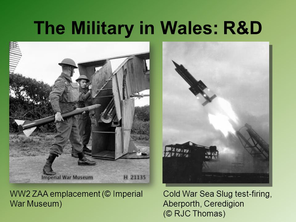 The Military in Wales: R&D Cold War Sea Slug test-firing, Aberporth, Ceredigion (© RJC Thomas) WW2 ZAA emplacement (© Imperial War Museum)