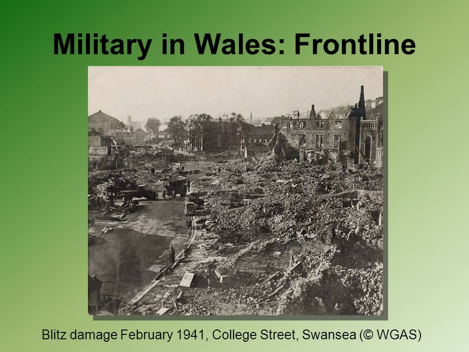 Military in Wales: Frontline Blitz damage February 1941, College Street, Swansea (© WGAS)