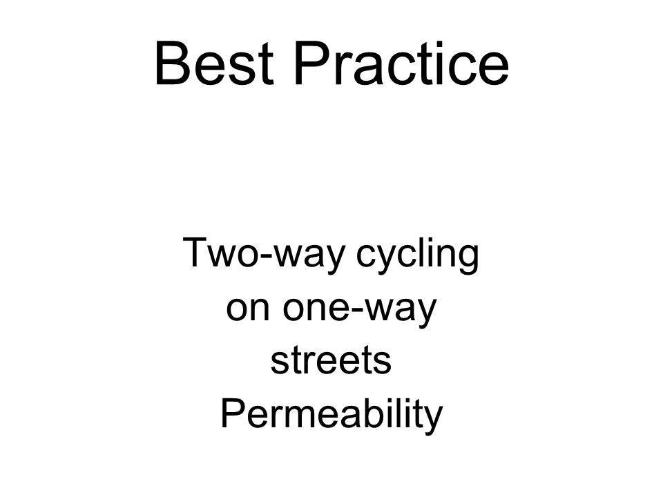 Best Practice Two-way cycling on one-way streets Permeability