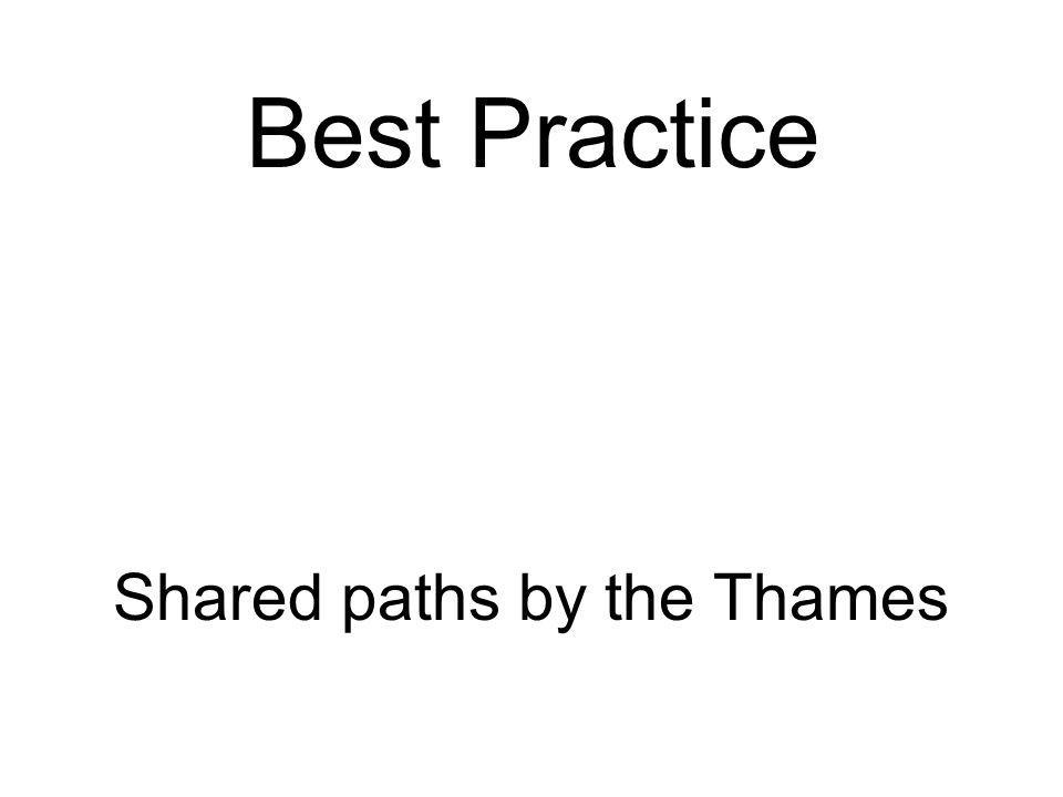 Best Practice Shared paths by the Thames