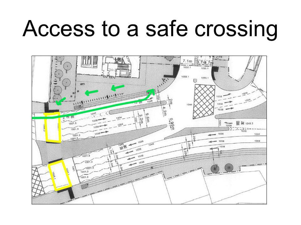 Access to a safe crossing