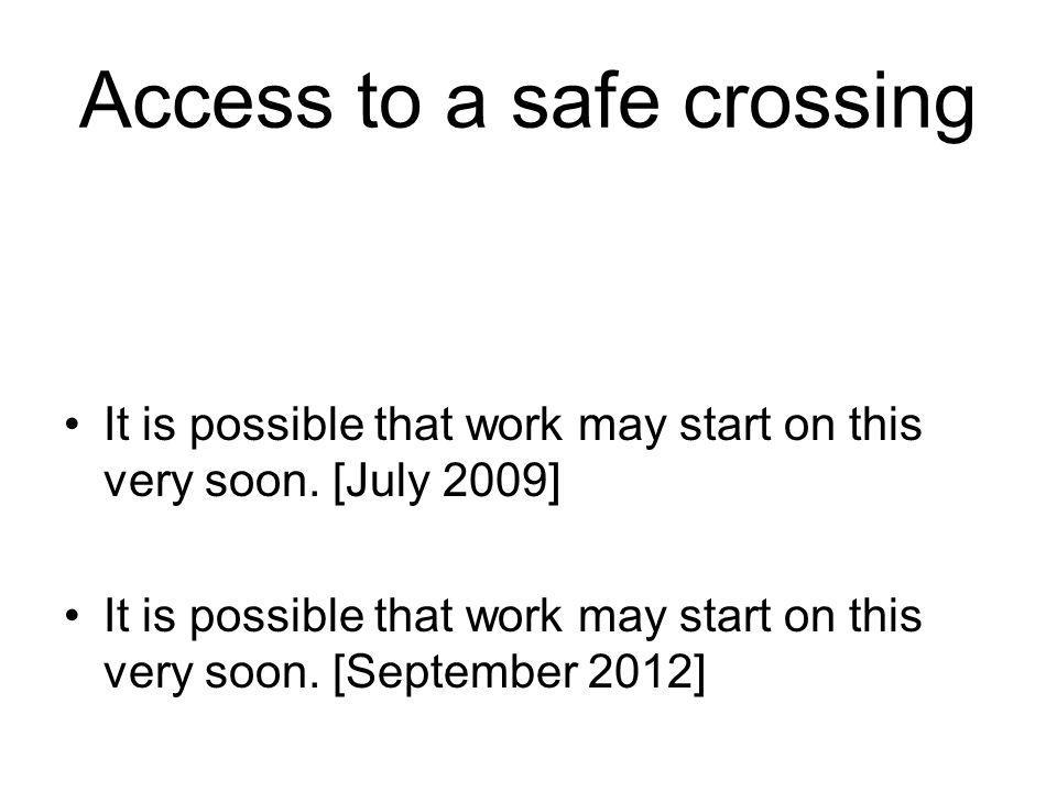 It is possible that work may start on this very soon. [July 2009] It is possible that work may start on this very soon. [September 2012]
