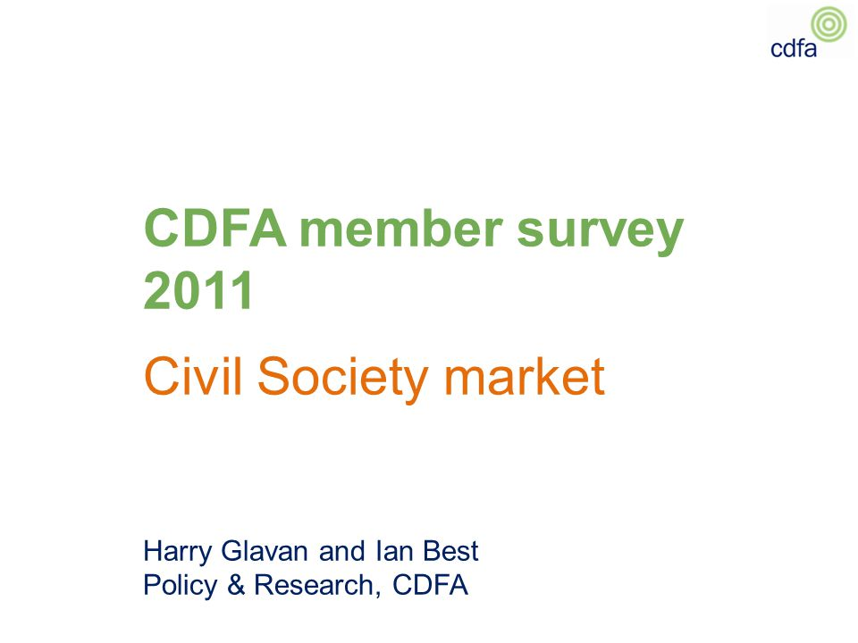 CDFA member survey 2011 Civil Society market Harry Glavan and Ian Best Policy & Research, CDFA