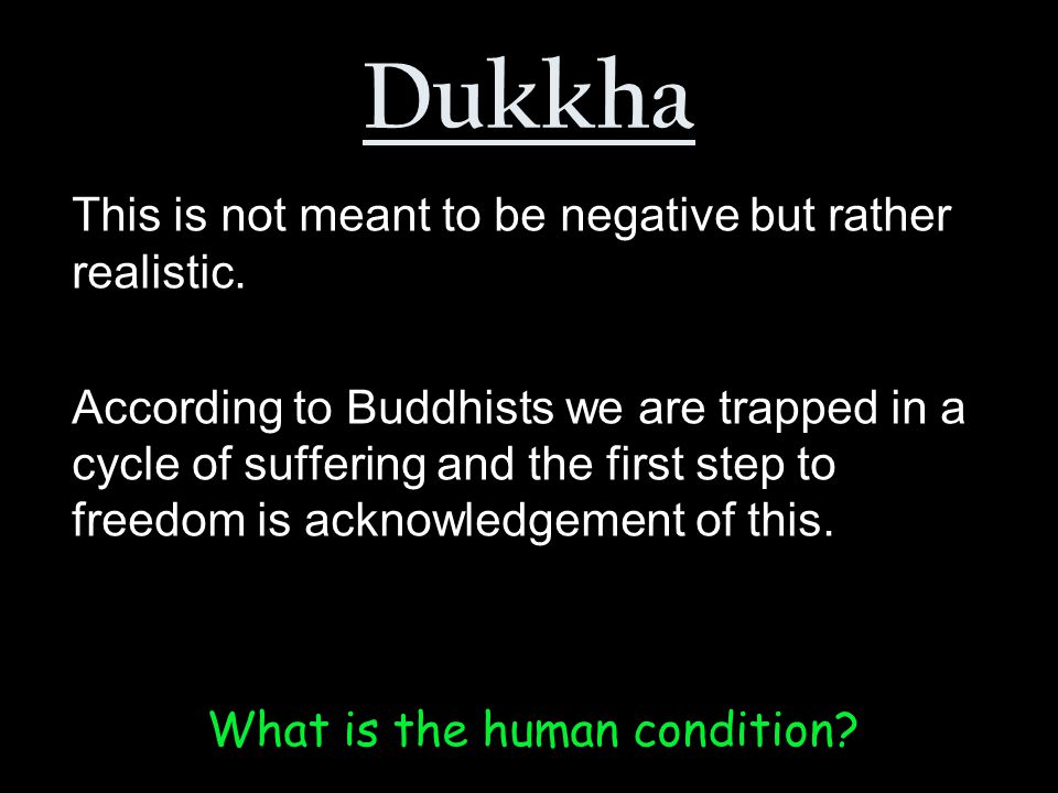 What is the human condition. This is not meant to be negative but rather realistic.