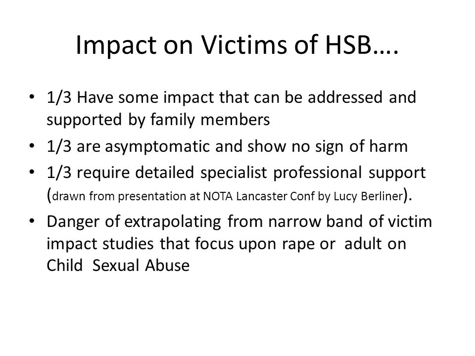 Impact on Victims of HSB….