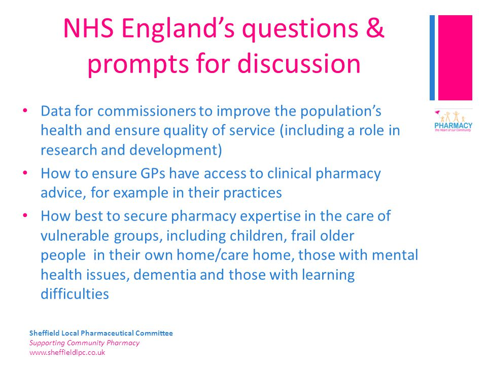 Sheffield Local Pharmaceutical Committee Supporting Community Pharmacy www.sheffieldlpc.co.uk NHS England's questions & prompts for discussion Data fo