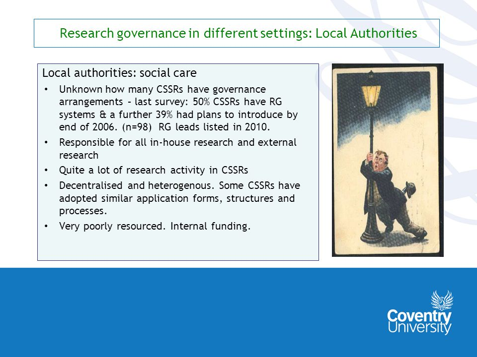 Research governance in different settings: ADASS/ADCS ADASS Role of ADASS in research review: gatekeeping Value to local authorities & vfm for CSSR time - not ethics or methods per se.