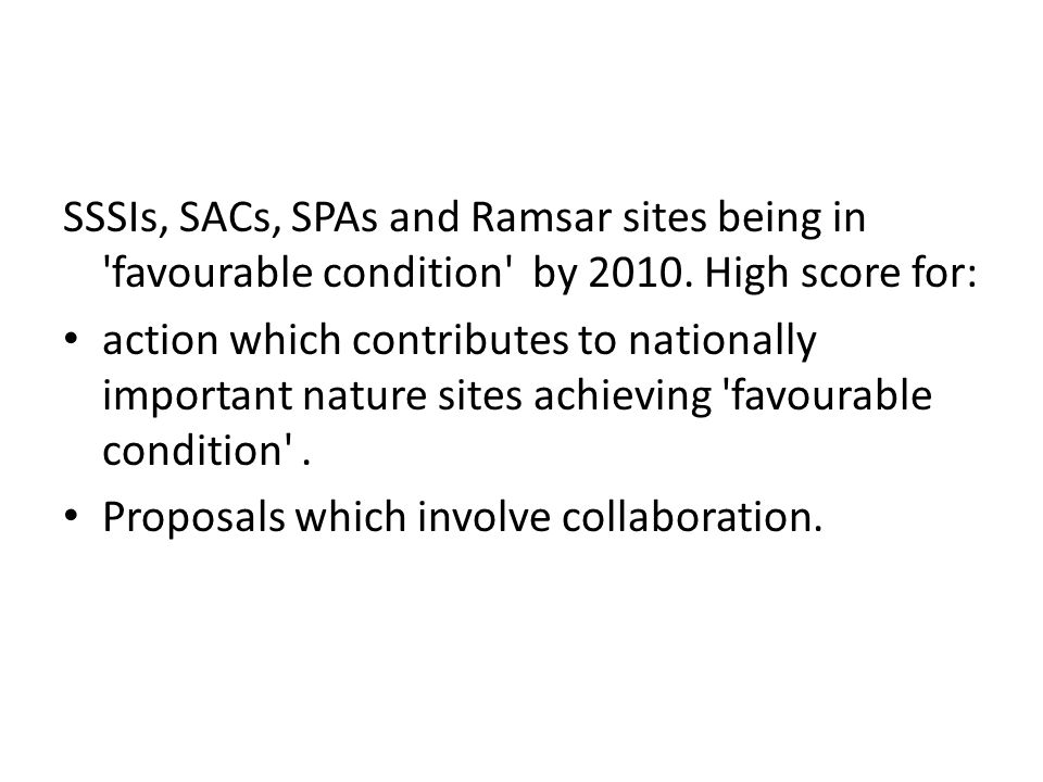 SSSIs, SACs, SPAs and Ramsar sites being in favourable condition by 2010.