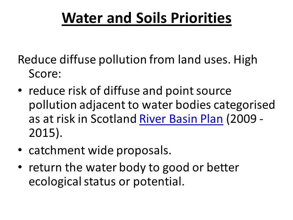 Water and Soils Priorities Reduce diffuse pollution from land uses.