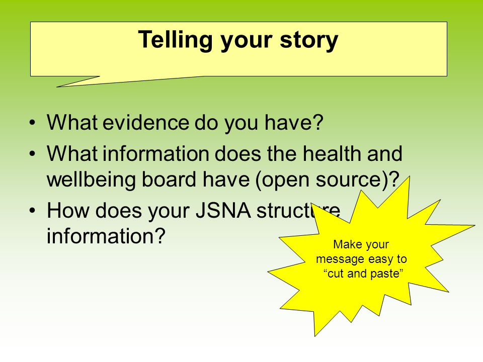 What evidence do you have. What information does the health and wellbeing board have (open source).