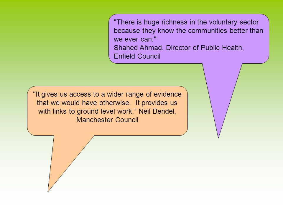 Resources about VCS evidence and JSNA Background- about JSNA: Influencing Local Commissioning for Health and Care - Guidance for the VCSInfluencing Local Commissioning for Health and Care - Guidance for the VCS Different ways VCS can influence JSNA http://www.regionalvoices.org/JSNA-more- resources Evidence out there the VCS can use http://www.regionalvoices.org/evidence Briefing for health and wellbeing boards on voluntary sector evidence- coming soon (NHS Confederation/LGA)