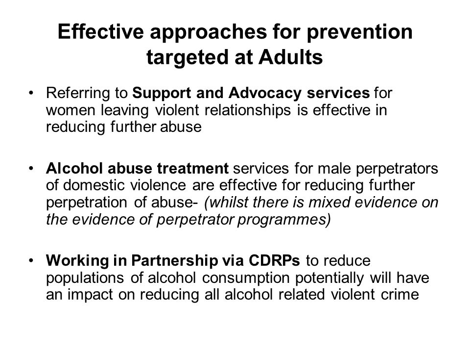 Effective approaches for prevention targeted at Adults Referring to Support and Advocacy services for women leaving violent relationships is effective