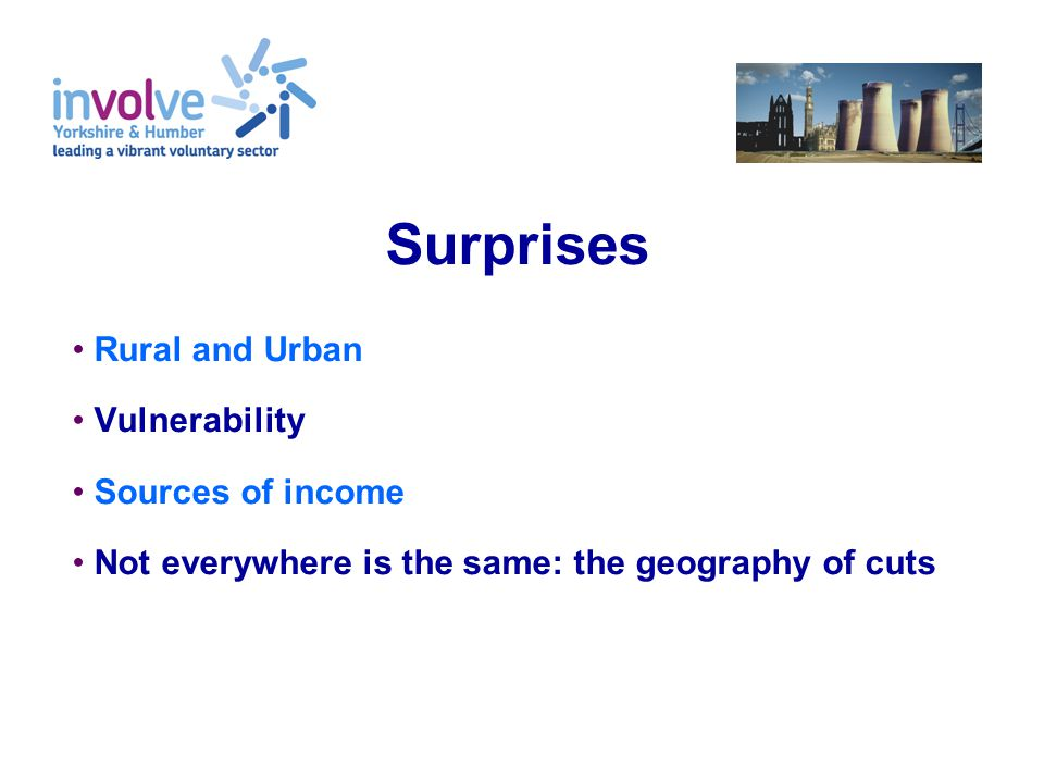 Surprises Rural and Urban Vulnerability Sources of income Not everywhere is the same: the geography of cuts