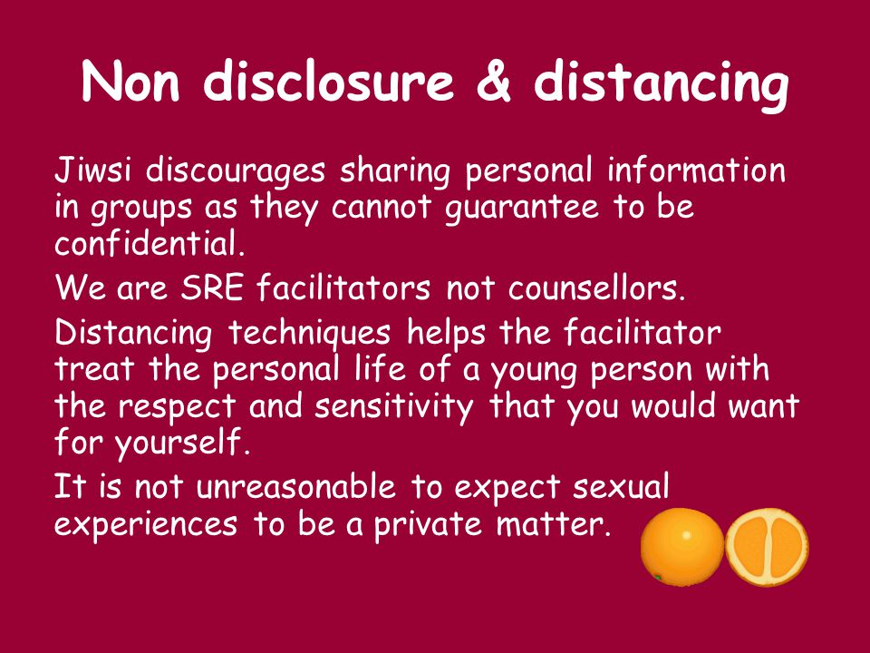 Non disclosure & distancing Jiwsi discourages sharing personal information in groups as they cannot guarantee to be confidential. We are SRE facilitat